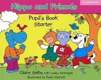 Hippo and Friends: Учебна система по английски език за деца Ниво Starter: Учебник